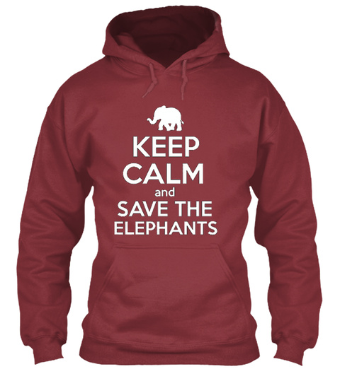 Keep Calm And Save The Elephants Maroon T-Shirt Front