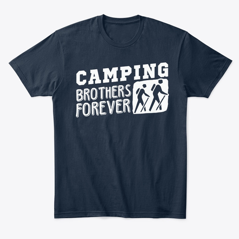 Camping Brothers Forever Hiking Mountain New Navy T-Shirt Front