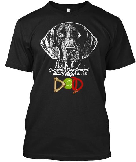 Shorthair Pointer Dad Shirt Black T-Shirt Front