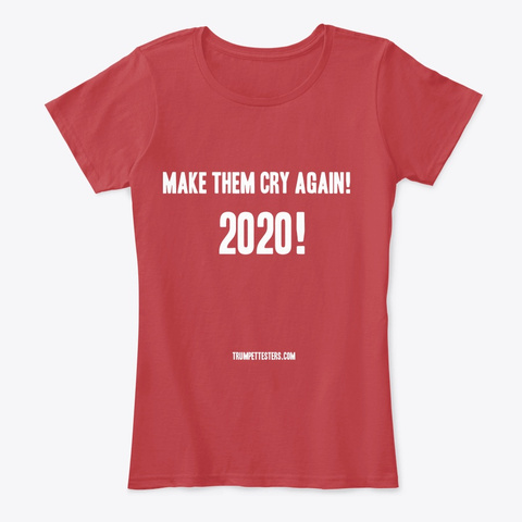 Make Them Cry Again Women's Slim Tee Classic Red T-Shirt Front
