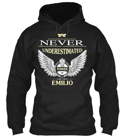 Never Underestimate The Power Of Emilio Black T-Shirt Front