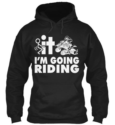 It I'm Going Riding Black T-Shirt Front