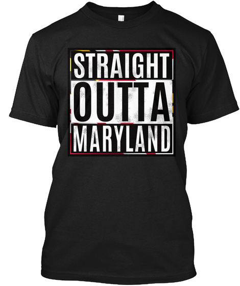 Straight Outta Maryland Black T-Shirt Front
