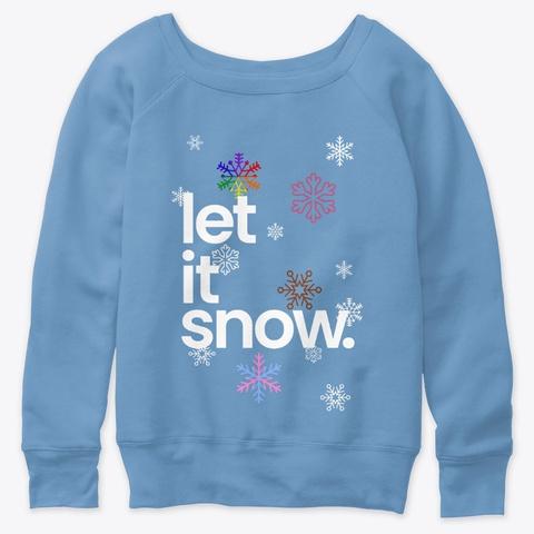Let It Snow Blue Triblend  T-Shirt Front