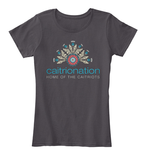 Caitrionation Home Of The Caitriots Heathered Charcoal  T-Shirt Front
