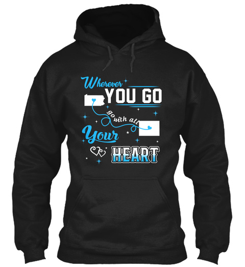 Go With All Your Heart. Pennsylvania, Colorado. Customizable States Black T-Shirt Front