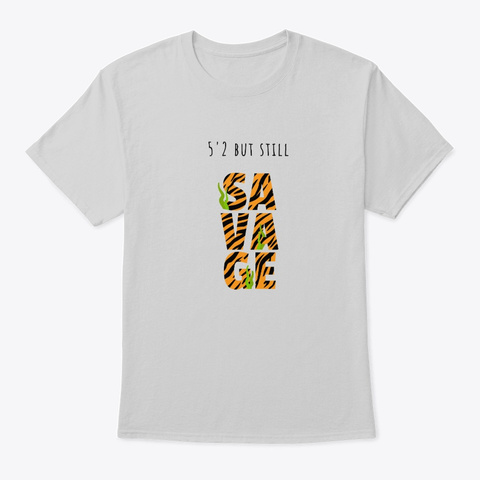 5'2 But Still Savage Light Steel T-Shirt Front