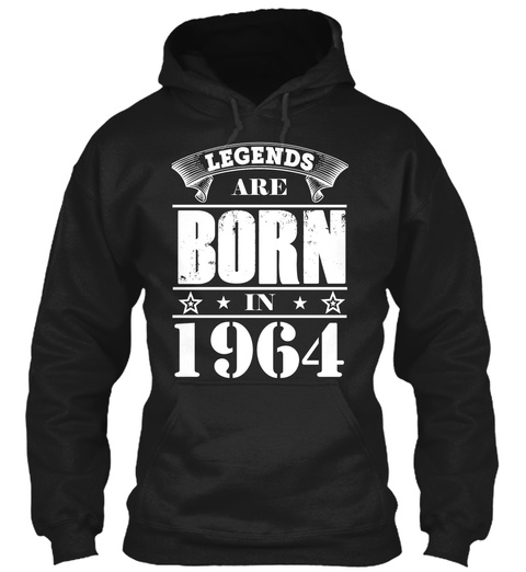 Legends Are Born In 1964 Black Sweatshirt Front