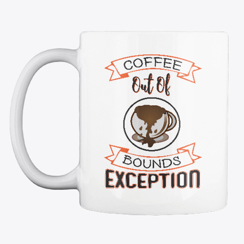 Coffee Out Of Bounds    Funny White T-Shirt Front