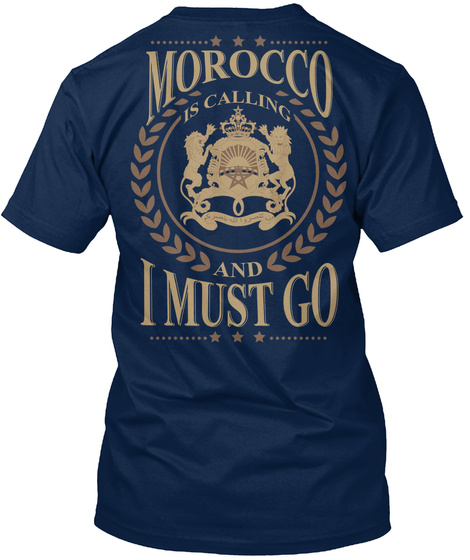 Morocco Is Calling And I Must Go Navy T-Shirt Back