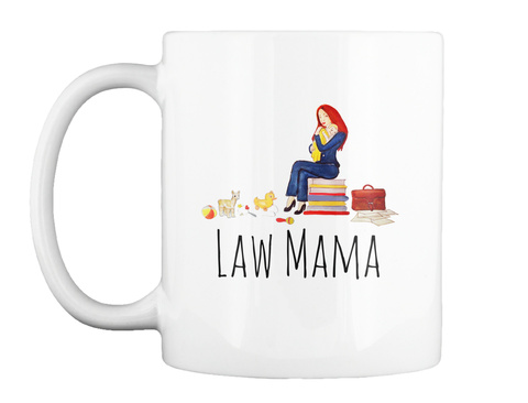 Law Mama White T-Shirt Front