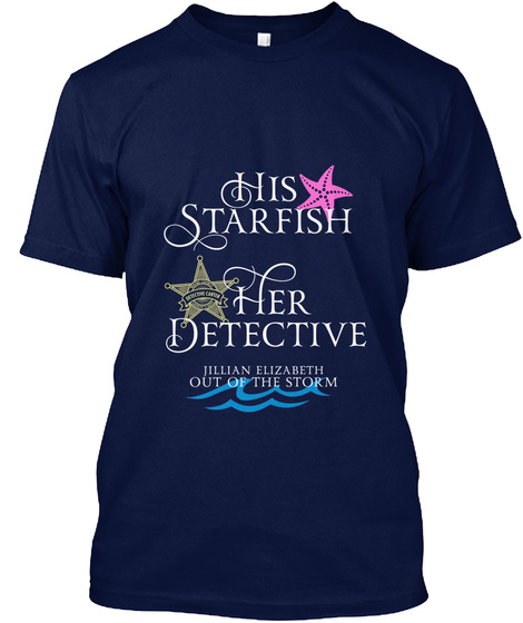 His Starfish Her Detective Jillian Elizabeth Out Of The Storm Navy T-Shirt Front