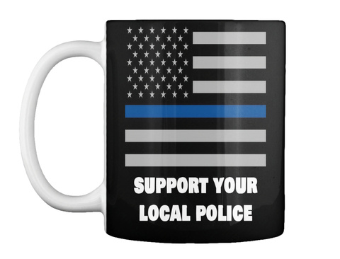 Support Your Local Police Black T-Shirt Front