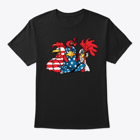 4th Of July Patriotic Chicken Lover Gift Black T-Shirt Front