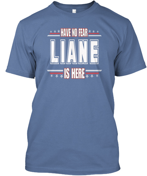 Liane Is Here Have No Fear Denim Blue T-Shirt Front