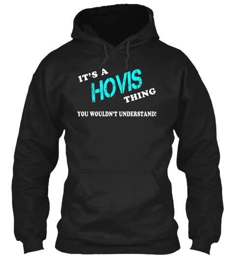 Its A Hovis Thing   Name Shirts Black T-Shirt Front