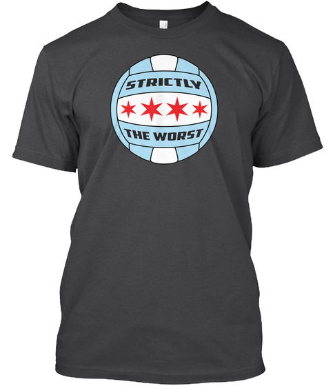 Strictly The Worst Dark Grey Heather T-Shirt Front