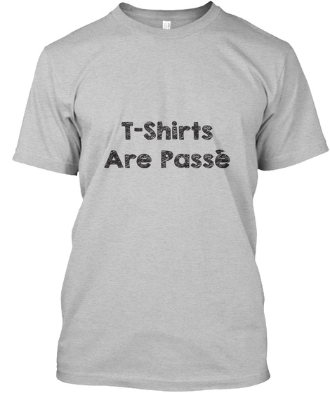 The Passe Light Heather Grey  T-Shirt Front