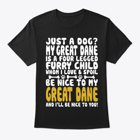 Just A Great Dane Black T-Shirt Front