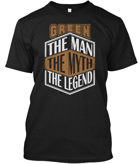 Green The Man The Legend Thing T Shirts Black T-Shirt Front