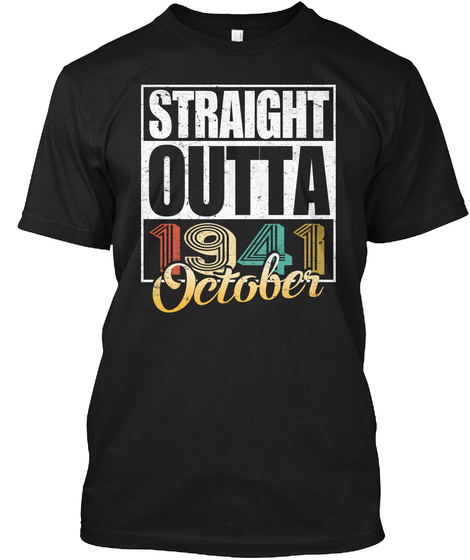 1941 October Birthday T Shirt Black T-Shirt Front