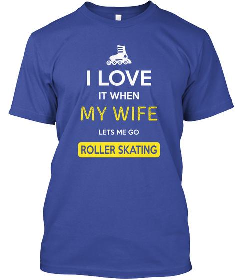 Roller Skating Love Gift Shirt/Hoodie/Mu Deep Royal T-Shirt Front