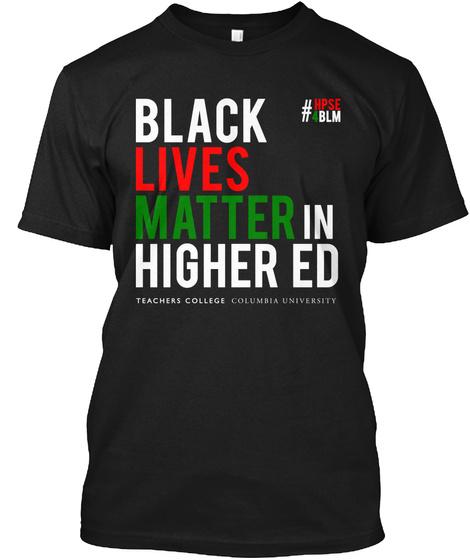 Black Lives Matter In Higher Ed T-Shirt Front