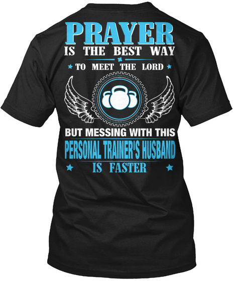 But Messing With This Personal Trainer's Husband Black T-Shirt Back