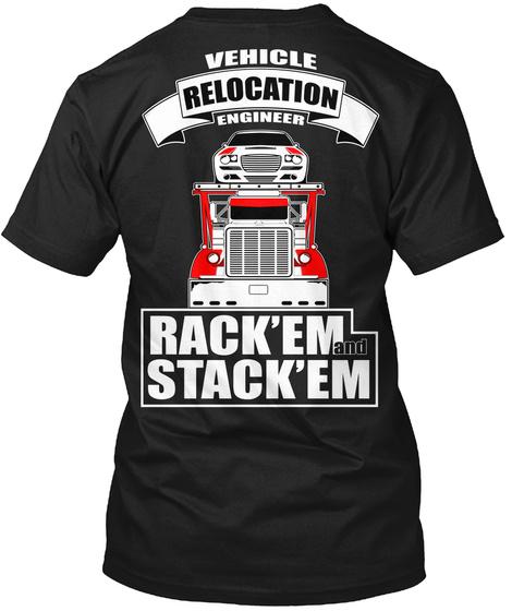 Vehicle Relocation Engineer Rack'em And Stack'em Black T-Shirt Back