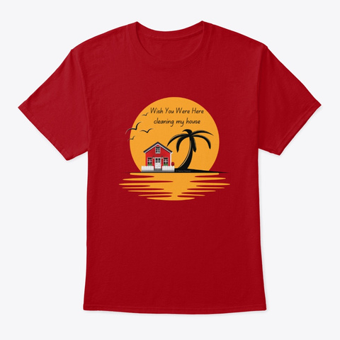 Wish You Were Here Housekeeping Gifts Deep Red T-Shirt Front