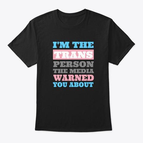 I Am The Transgender Trans Pride Flag Black T-Shirt Front