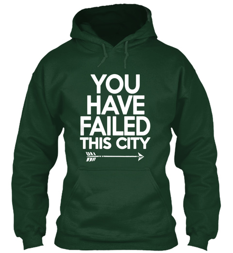 You Have Failed This City Forest Green T-Shirt Front