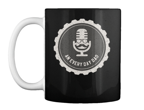 An Every Day Dad Mug Black Black Mug Front