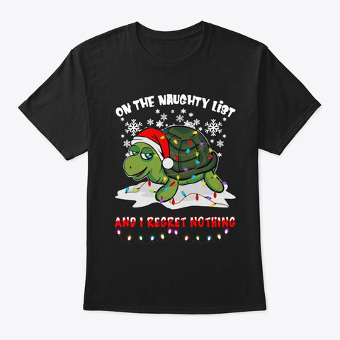 Turtle On The Naughty List Shirt Black T-Shirt Front
