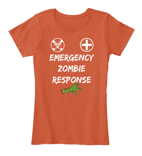 Emergency Zombie Response   Deep Orange T-Shirt Front