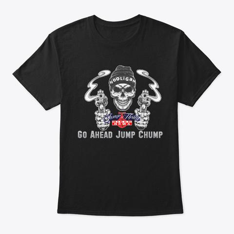 Hooligan Syndicate Series Jump Chump Black T-Shirt Front