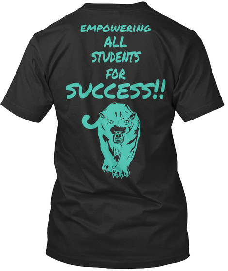 Empowering  All Students For Success!! Black T-Shirt Back