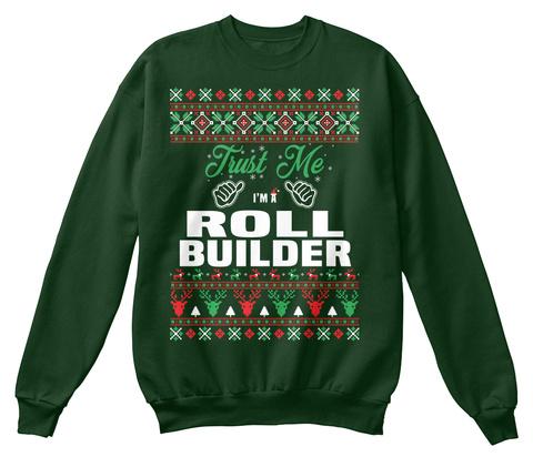 Trust Me I'm A Roll Builder Deep Forest  T-Shirt Front
