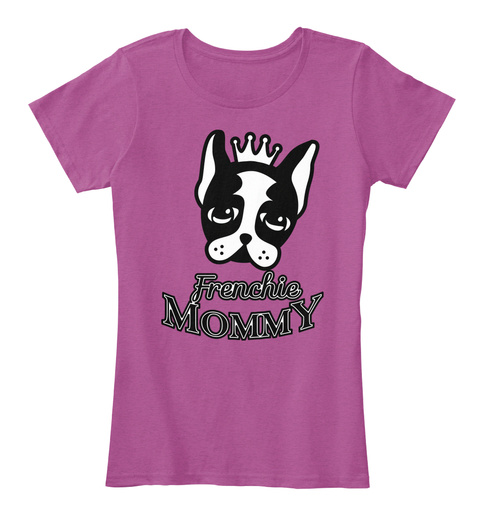 Frenchie Mommy   French Bulldog Heathered Pink Raspberry T-Shirt Front