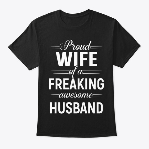 Proud Wife Of A Freaking Awesome Husband Black T-Shirt Front