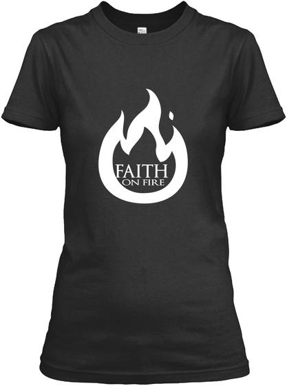 Faith On Fire Black T-Shirt Front