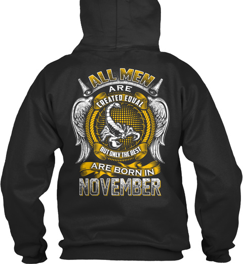 All Men Are Created Equal But Only The Best Are Born In November Jet Black T-Shirt Back