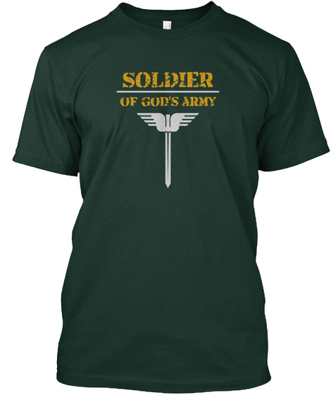Soldier Of God's Army Forest Green T-Shirt Front
