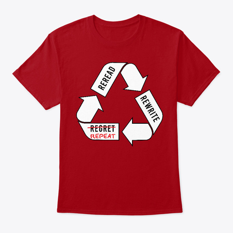 Reread   Rewrite   Regret   Repeat! Deep Red T-Shirt Front