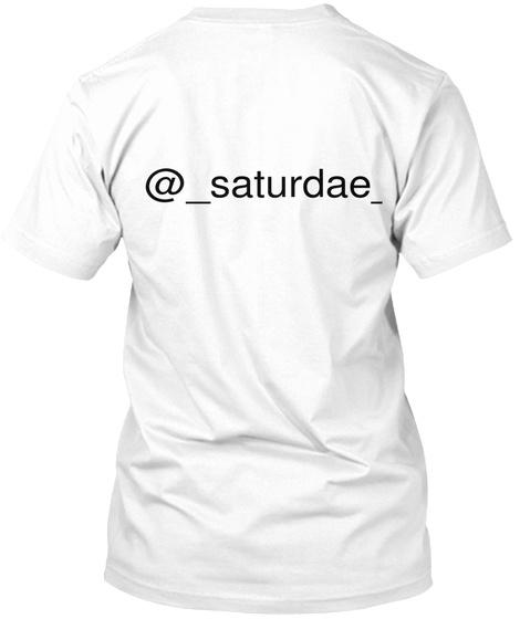 @ Saturdae  White T-Shirt Back