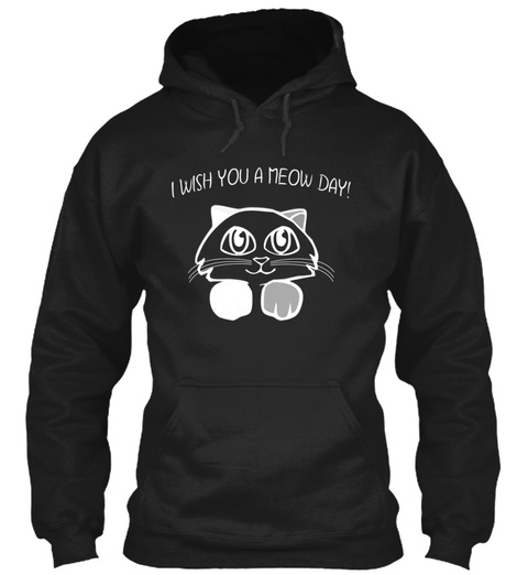 I Wish You A Meow Day Black Sweatshirt Front
