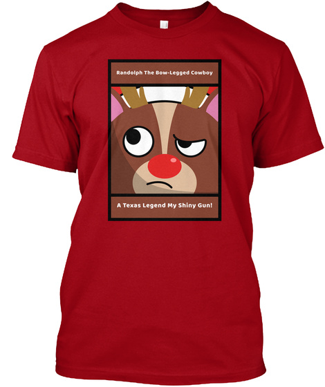Randolph Is The Texas Rudolph Deep Red T-Shirt Front