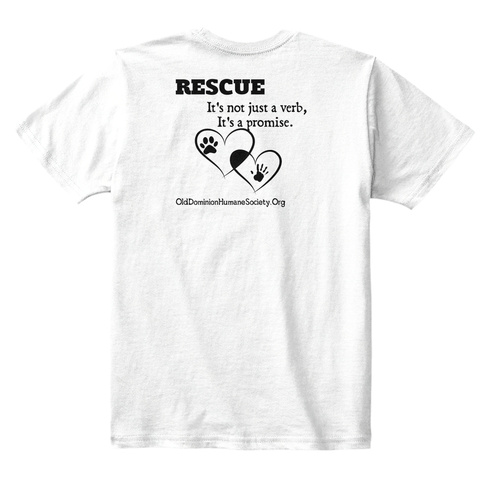 Rescue Its Not Just A Verb Its A Promise Olddominionhimanesocirty.Org White T-Shirt Back
