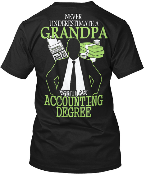 Never Underestimate A Grandpa With An Accounting Degree Black T-Shirt Back