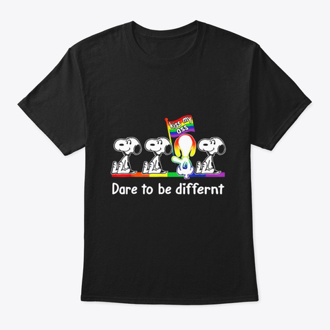 Dare To Be Differnt Dog Funny Lgbt Gay Black T-Shirt Front